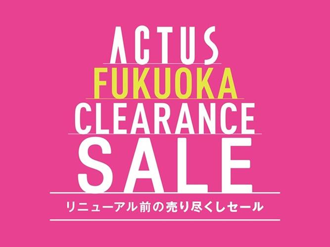 ACTUS FUKUOKA SALE