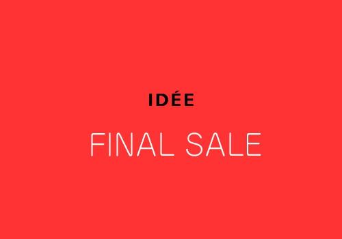 IDEE FINAL SALE