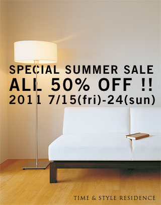 TIME   STYLE RESIDENCE SPECIAL SUMMER SALE
