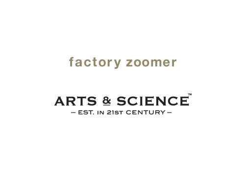 factory zoomer ARTS & SCIENCE